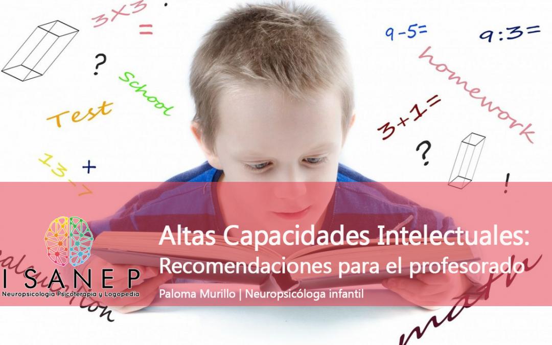 Altas capacidades Intelectuales: Recomendaciones para el profesorado
