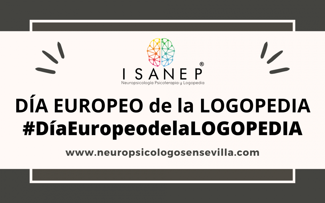 DÍA EUROPEO de la LOGOPEDIA #DíaEuropeodelaLOGOPEDIA